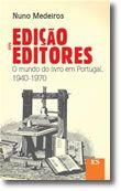 Edição e Editores: Mundo do Livro em Portugal 1940-1970