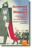 Governar em Ditadura - Elites e decisão política nas ditaduras  da era do fascismo