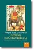 Impérios em Concorrência - Histórias Conectadas  nos Séculos XVI e XVII