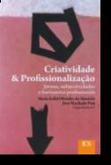 Criatividade & Profissionalização: jovens, subjectividade e horizontes profissionais