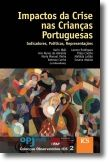 Impacto da Crise nas Crianças Portuguesas: Indicadores, Políticas, Representaçõe