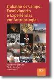 Trabalho de Campo: envolvimento e experiências  em Antropologia