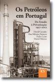 Os Petróleos em Portugal: do estado à privatização (1937-2012)