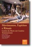 Movimentos, Espíritos e Rituais: gestões da morte em cenários transnacionais
