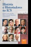 História e Historiadores no ICS