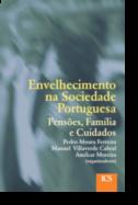 Envelhecimento na Sociedade Portuguesa - Pensões, Família e Cuidados