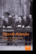 Dossiê Adesão - História do Alargamento da CEE a Portugal