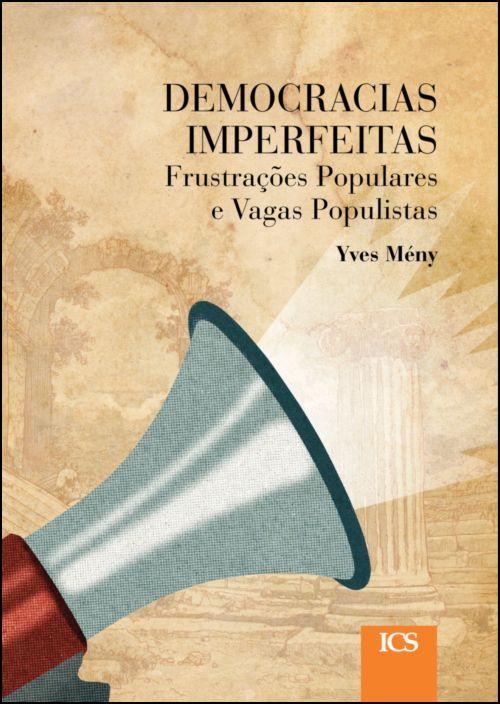Democracias Imperfeitas - Frustrações Populares e Vagas Populistas