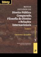 Novos Estudos de Direito Público Comparado, Filosofia do Direito e Relações Internacionais - Tomo I