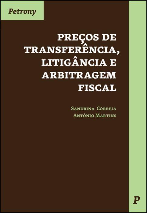 Preços de Transferência, Litigância e Arbitragem Fiscal