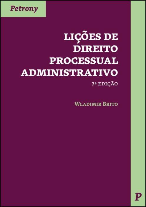 Lições de Direito Processual Administrativo