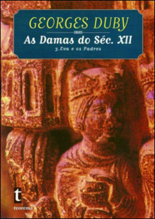 As Damas do Séc. XII - 3. Eva e os Padres