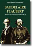 Baudelaire e Flaubert – Na Raia da Modernidade