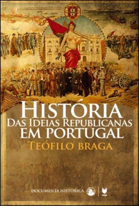 História das Ideias Republicanas em Portugal