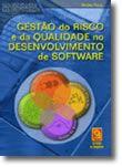Gestão do Risco e da Qualidade no Desenvolvimento de Software