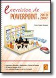 Exercícios de Powerpoint 2010 & 2007