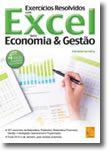 Exercícios Resolvidos com Excel para Economia & Gestão