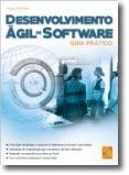 Desenvolvimento Ágil de Software - Guia Prático