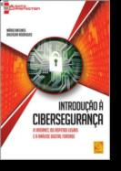 Introdução à Cibersegurança - A Internet, os Aspetos Legais e a Análise Digital Forense