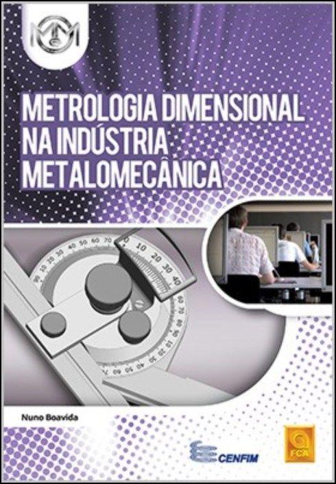 Metrologia Dimensional na Indústria Metalomecânica