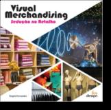 Visual Merchandising - Sedução no Retalho