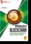 Introdução à Blockchain - Bitcoin, Criptomoedas, Smart Contracts, Conceitos, Tecnologia, Implicações