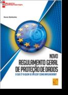 Novo Regulamento Geral de Proteção de Dados - O que é? A quem se aplica? Como implementar?