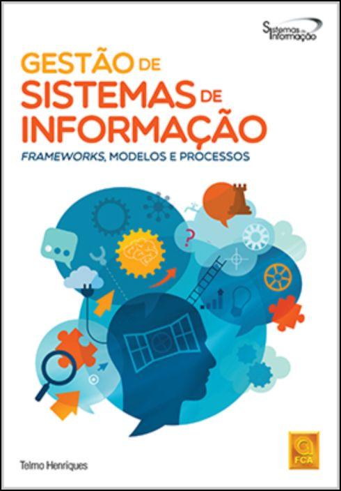 Gestão de Sistemas de Informação -Frameworks, Modelos e Processos