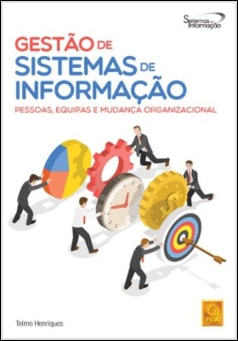 Gestão de Sistemas de Informação - Pessoas, Equipas e Mudança Organizacional