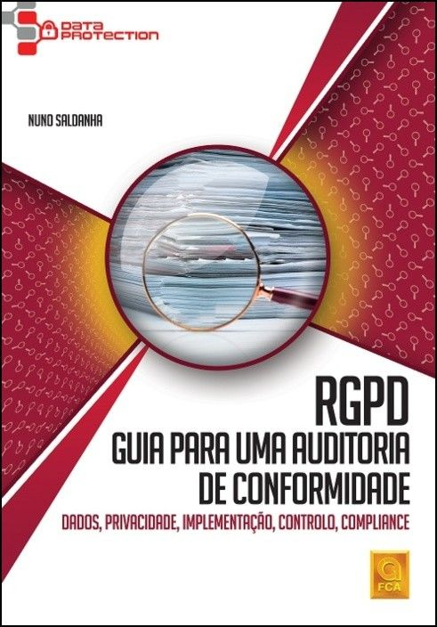 RGPD - Guia para uma Auditoria de Conformidade - Dados, Privacidade, Implementação, Controlo, Compliance