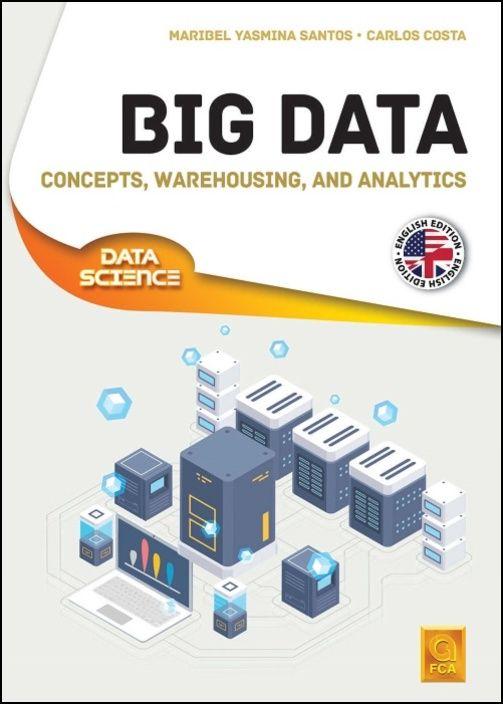 Big Data - Concepts, Warehousing, and Analytics