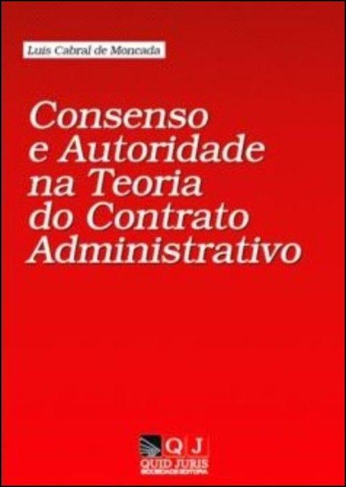 Consenso e Autoridade na Teoria do Contrato Administrativo