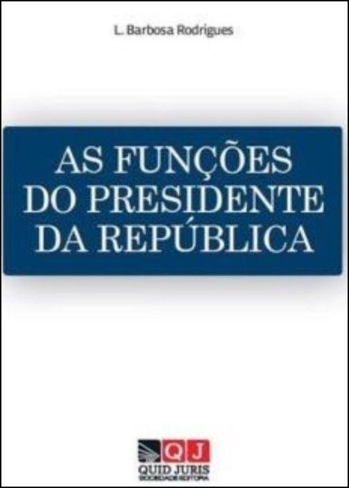 Funções Presidente Republica