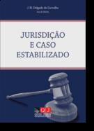 Jurisdição e Caso Estabilizado
