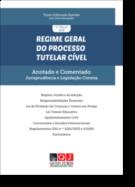 Regime Geral do Processo Tutelar Cível - Anotado e Comentado