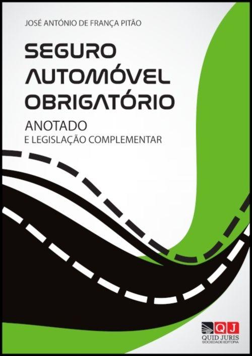 Seguro Automóvel Obrigatório - Anotado e Legislação Complementar