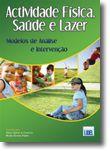 Actividade Física, Saúde e Lazer - Modelos de Análise e de Intervenção