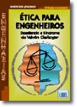 Ética para Engenheiros - Desafiando a Síndrome do Vaivém Challenger