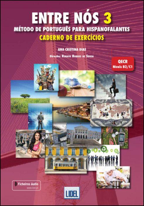 Entre Nós 3 - Caderno de Exercícios c/ Aúdio A.O.- Método de Português para Hispanofalantes