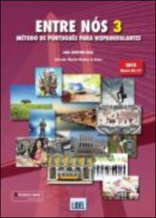 Entre Nós 3 - Pack (L.A. + C.E.) A.O.- Método de Português para Hispanofalantes