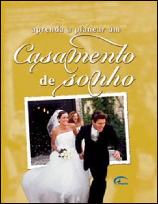 Aprenda a Planear Um Casamento de Sonho