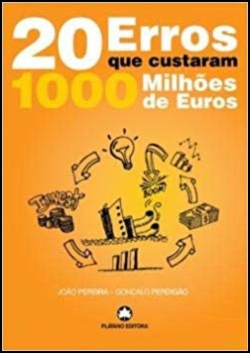 20 Erros que Custaram 1000 Milhões de Euros
