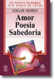 Amor, Poesia, Sabedoria