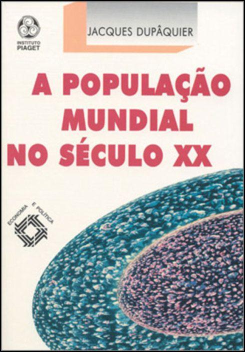 A População Mundial no Século XX