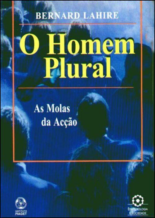 O Homem Plural - As Molas da Acção