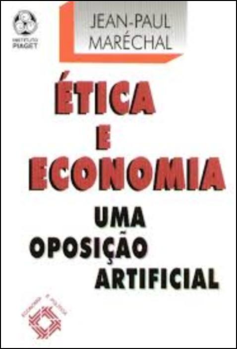 Ética e Economia: uma oposição artificial