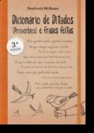 Dicionário de Ditados - (Provérbios) e Frases Feitas