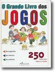 O Grande Livro dos Jogos - 250 Jogos Para Todas as Idades