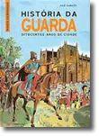 História da Guarda - Oitocentos Anos de Cidade