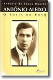 António Aleixo - O Poeta do Povo